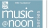 RBC Foundation Music@Noon | At the FirstOntario PAC