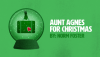 Aunt Agnes For Christmas | The Foster Festival