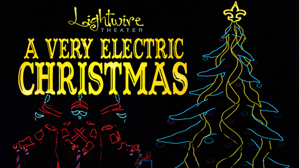 A Very Electric Christmas.Lightwire Theatre A Very Electric Christmas St